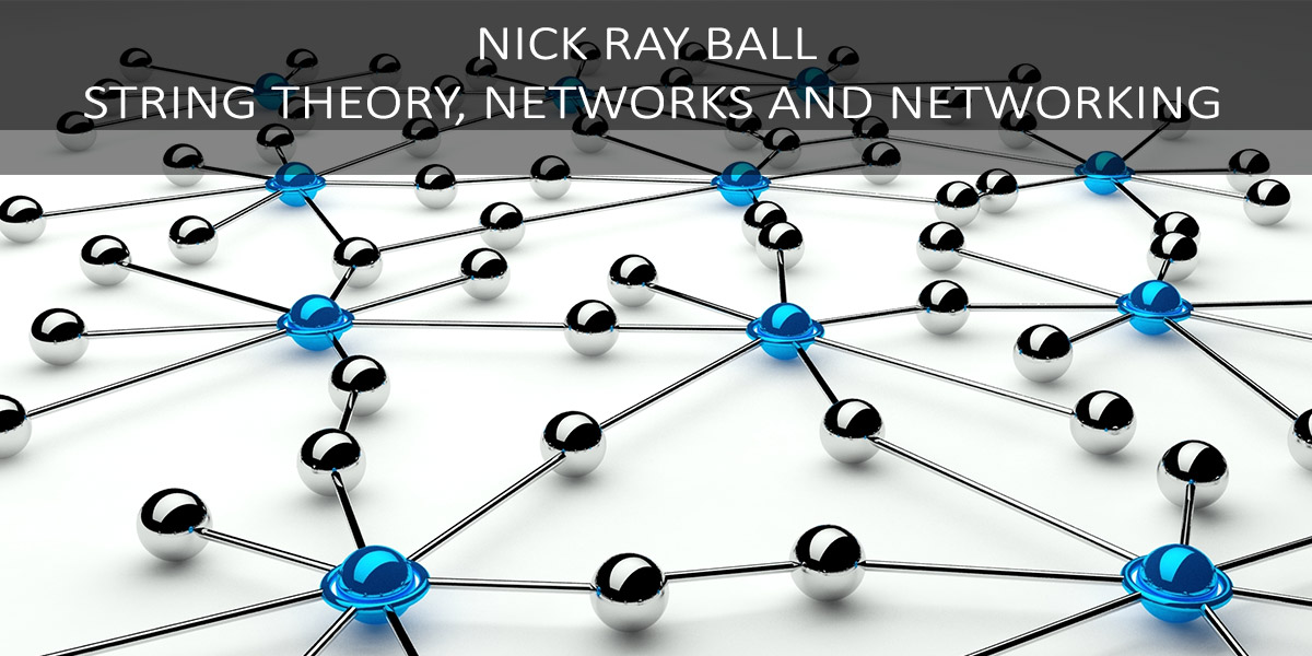 String Theory is used by Nick Ray Ball to plot network growth